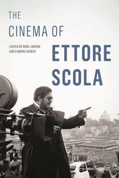 The Cinema of Ettore Scola - Remi Lanzoni