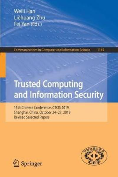 Trusted Computing and Information Security - Weili Han