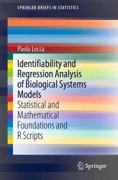 Identifiability and Regression Analysis of Biological Systems Models - Paola Lecca
