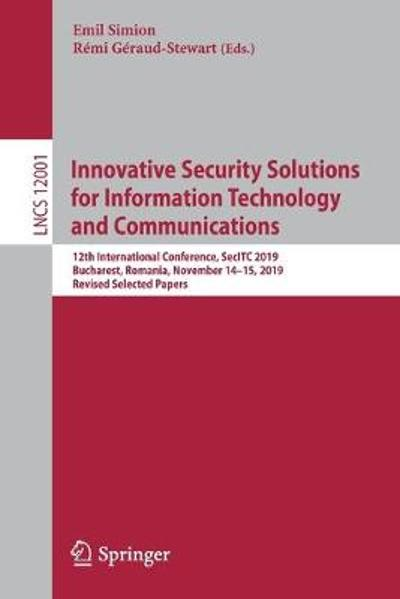 Innovative Security Solutions for Information Technology and Communications - Emil Simion