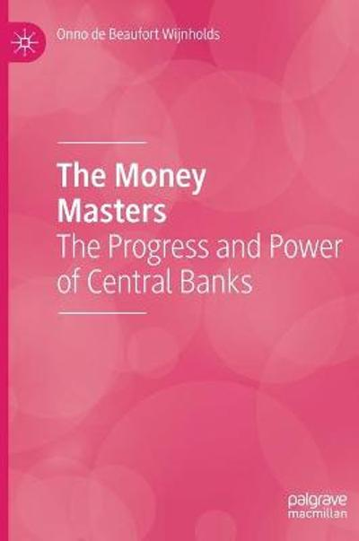 The Money Masters - Onno de Beaufort Wijnholds