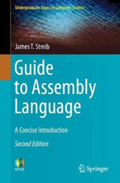 Guide to Assembly Language - James T. Streib