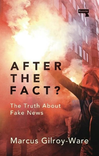 After the Fact? - Marcus Gilroy-Ware