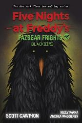 Blackbird (Five Nights at Freddy's: Fazbear Frights #6) - Scott Cawthon Elley Cooper Andrea Waggener