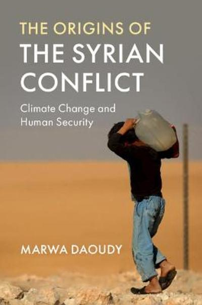 The Origins of the Syrian Conflict - Marwa Daoudy