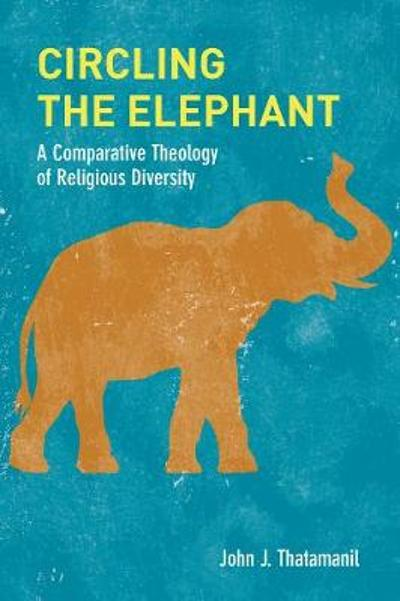 Circling the Elephant - John J. Thatamanil