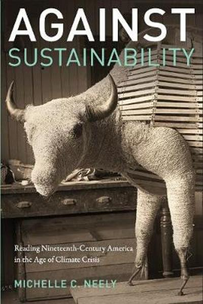 Against Sustainability - Michelle Neely