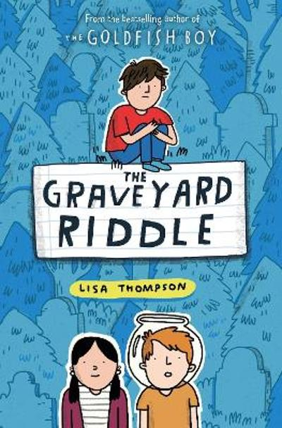 The Graveyard Riddle (the new mystery from award-winn ing author of The Goldfish Boy) - Lisa Thompson