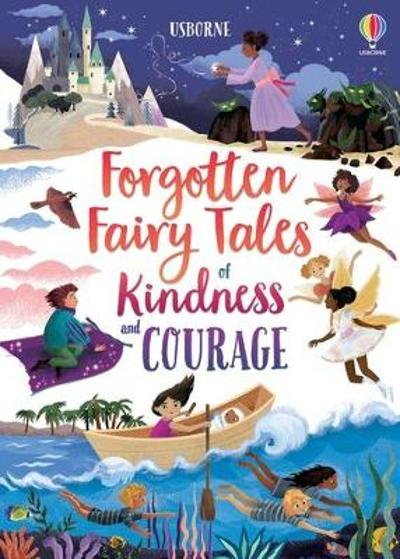 Forgotten Fairy Tales of Kindness and Courage - Mary Sebag-Montefiore