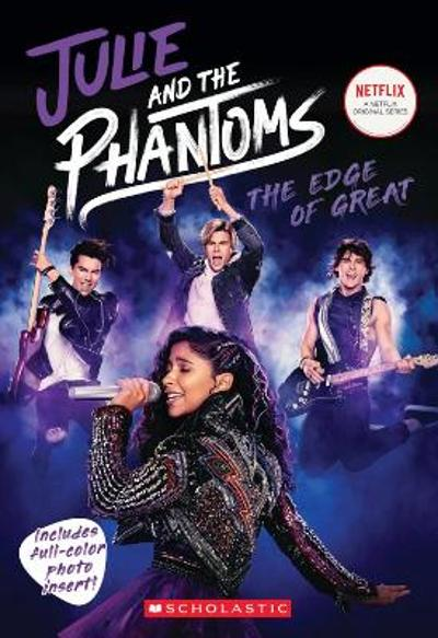 Julie and the Phantoms: The Edge of Great (Season One Novelization) - Micol Ostow