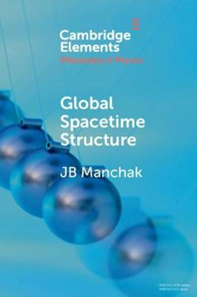Global Spacetime Structure - JB Manchak