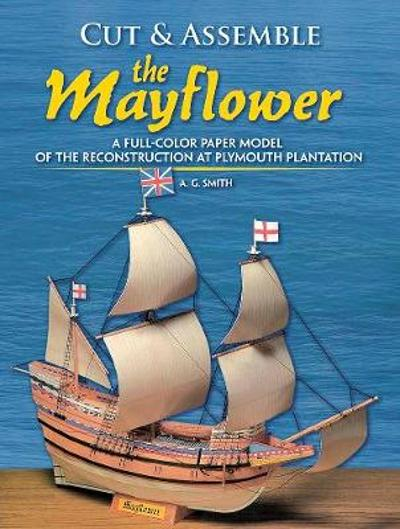Cut and Assemble the Mayflower - A. G. Smith