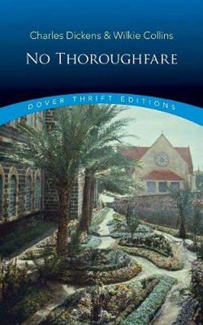 No Thoroughfare - Charles Dickens