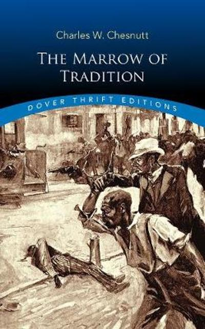 The Marrow of Tradition - Charles W. Chesnutt