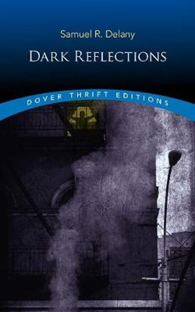 Dark Reflections - Samuel Delany