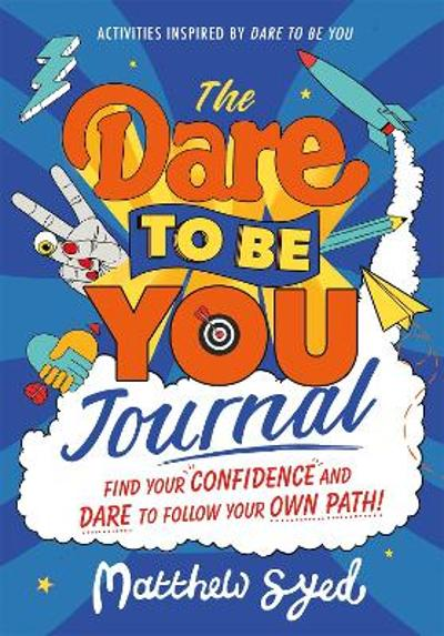 The Dare to Be You Journal - Matthew Syed