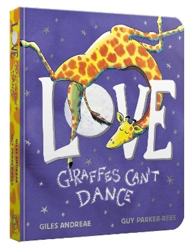 Love from Giraffes Can't Dance Board Book - Giles Andreae