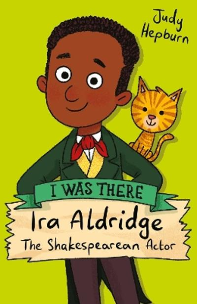 Ira Aldridge: The Shakespearean Actor - Judy Hepburn