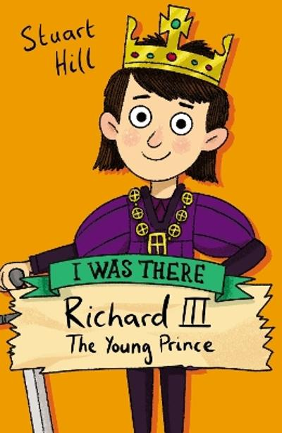 Richard III: The Young Prince (new edition) - Stuart Hill