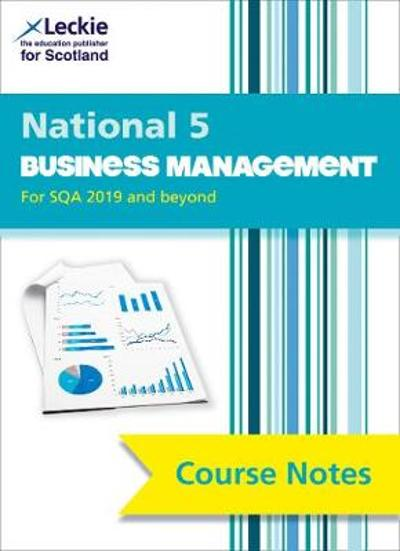 National 5 Business Management Course Notes for New 2019 Exams - Lee Coutts