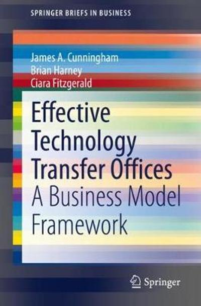 Effective Technology Transfer Offices - James A. Cunningham