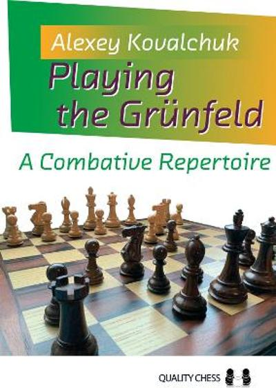 Playing the Grunfeld - Alexey Kovalchuk