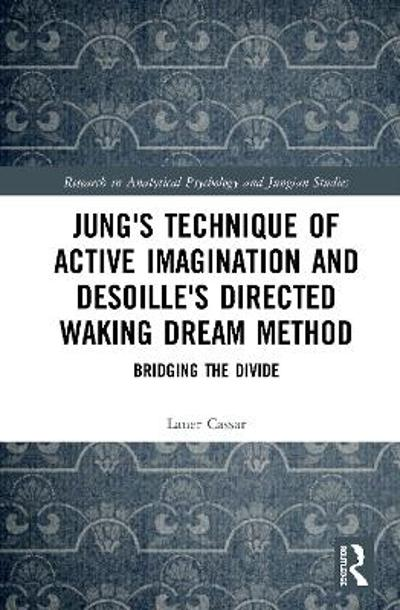Jung's Technique of Active Imagination and Desoille's Directed Waking Dream Method - Laner Cassar