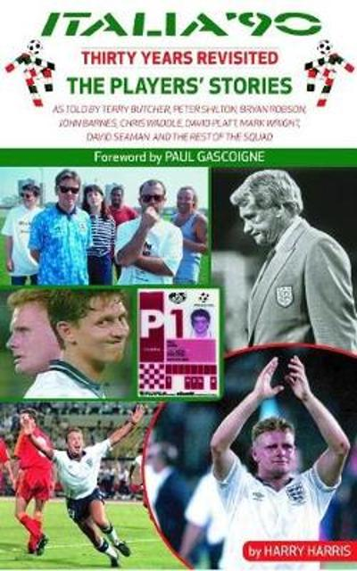 Italia '90 Revisited - Harry Harris