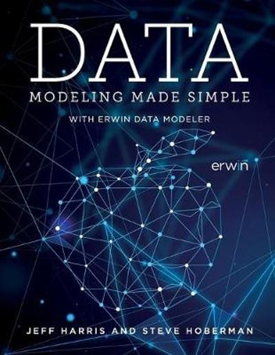 Data Modeling Made Simple with erwin DM - Jeff Harris