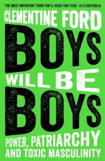 Boys Will Be Boys - Clementine Ford