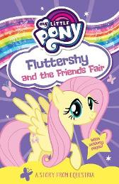 My Little Pony Fluttershy and the Friends Fair - Egmont Publishing UK