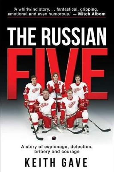The Russian Five - Keith Gave
