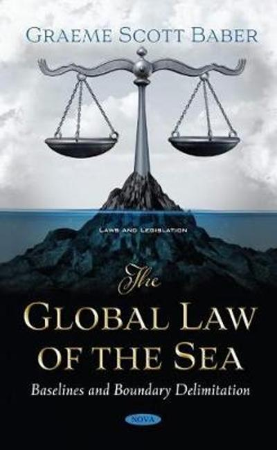The Global Law of the Sea - Graeme Baber
