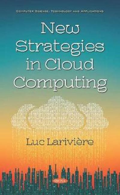 New Strategies in Cloud Computing - Luc Lariviere