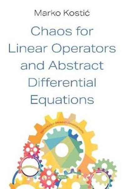 Chaos for Linear Operators and Abstract Differential Equations - Marko Kostic