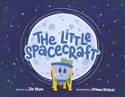 The Little Spacecraft - Dr. Mom