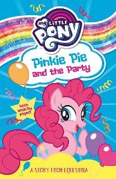 My Little Pony: Pinkie Pie and the Party - Egmont Publishing UK
