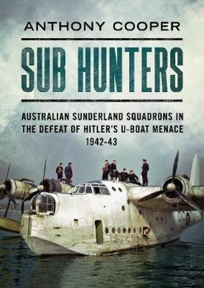 Sub Hunters - Anthony Cooper