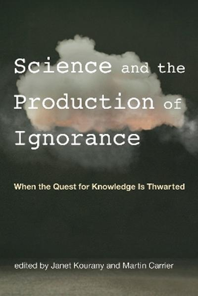 Science and the Production of Ignorance - Janet Kourany