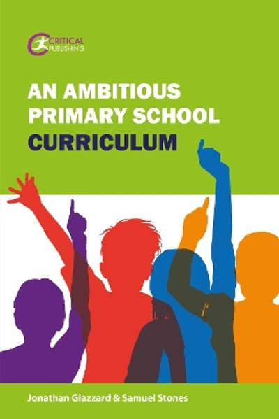 An Ambitious Primary School Curriculum - Jonathan Glazzard