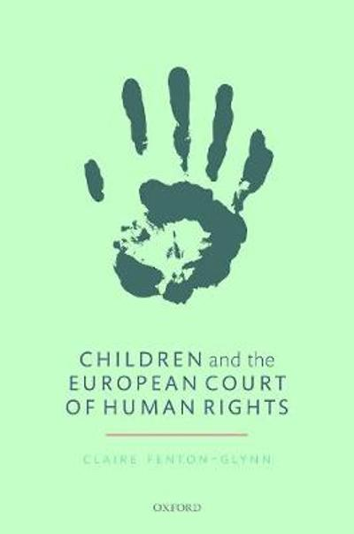 Children and the European Court of Human Rights - Claire Fenton-Glynn