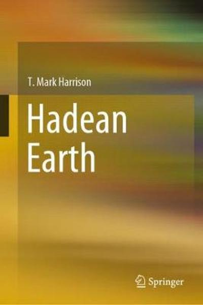 Hadean Earth - T. Mark Harrison