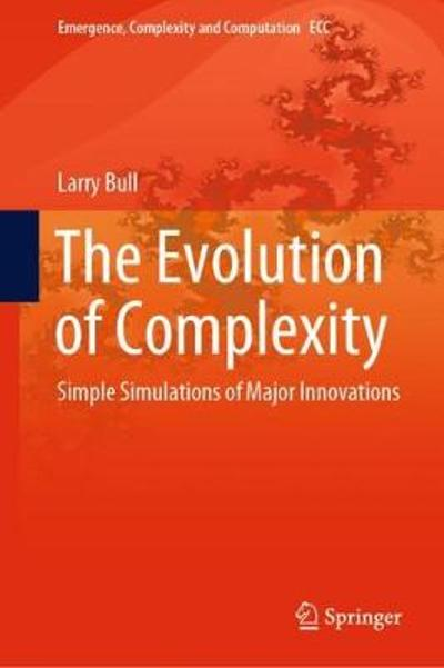The Evolution of Complexity - Larry Bull