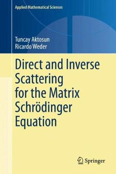 Direct and Inverse Scattering for the Matrix Schroedinger Equation - Tuncay Aktosun