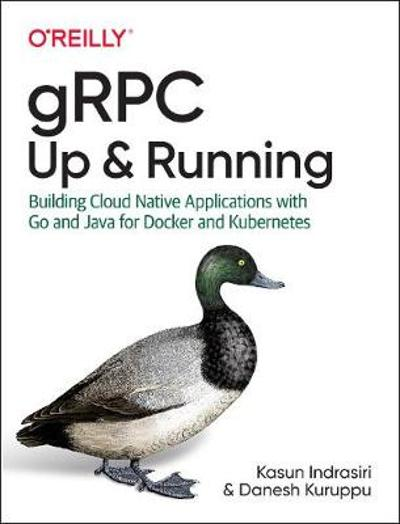 gRPC: Up and Running - Kasun Indrasiri