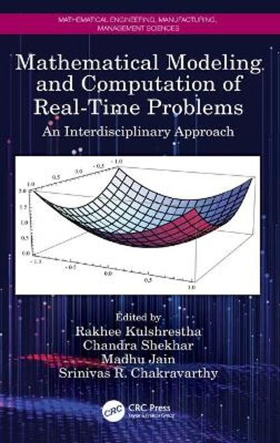 Mathematical Modeling and Computation of Real-Time Problems - Rakhee Kulshrestha