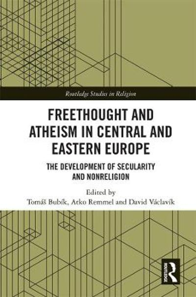 Freethought and Atheism in Central and Eastern Europe - Tomas Bubik