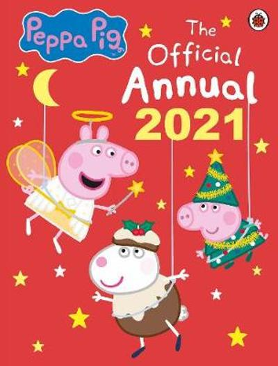 Peppa Pig: The Official Annual 2021 - Peppa Pig