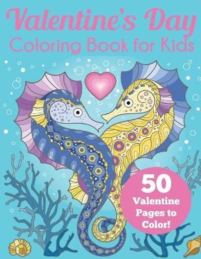 Valentine's Day Coloring Book for Kids - Blue Wave Press