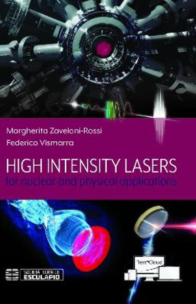High Intensity Lasers for nuclear and physical applications - Margherita Zavelani-Rossi